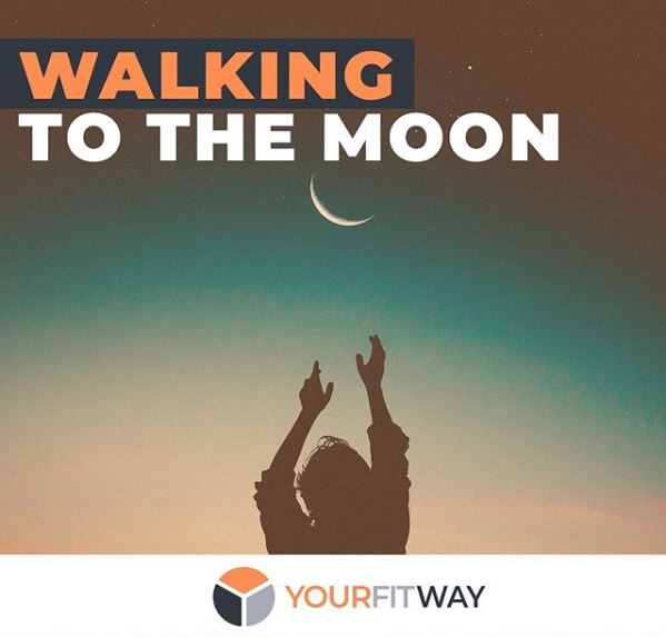 YourFitWay - Walking To The Moon